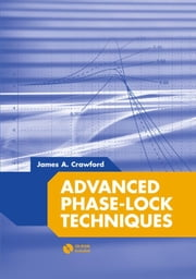 Advanced Phase-Lock Techniques ebook by Crawford, James A.