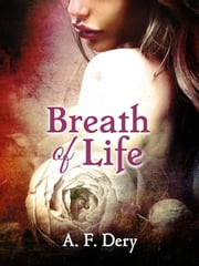 Breath of Life ebook by A. F. Dery