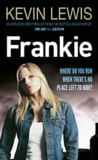 Frankie ebook by Kevin Lewis
