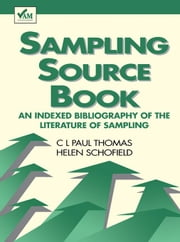 Sampling Source Book: A Indexed Bibliography of the Literature of Sampling ebook by Thomas, C L