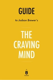 Guide to Judson Brewer's The Craving Mind by Instaread ebook by Instaread