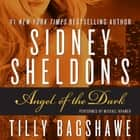 Sidney Sheldon's Angel of the Dark audiobook by Sidney Sheldon, Tilly Bagshawe