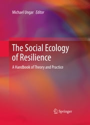 The Social Ecology of Resilience - A Handbook of Theory and Practice ebook by Michael Ungar