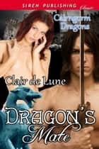 Dragon's Mate ebook by Clair de Lune
