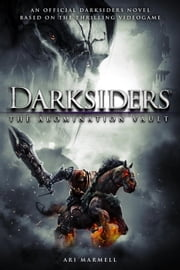 Darksiders: The Abomination Vault ebook by Ari Marmell