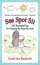 See Spot Sit ebook by Carol Lea Benjamin
