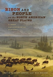 Bison and People on the North American Great Plains - A Deep Environmental History ebook by Dr. Geoff Cunfer, Dr. Bill Waiser