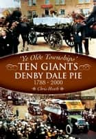 The Denby Dale Pies ebook by Chris Heath