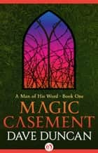 Magic Casement ebook by Dave Duncan