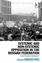 Systemic and Non-Systemic Opposition in the Russian Federation - Civil Society Awakens? ebook by Dr Cameron Ross,Dr Neil Robinson