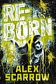 REBORN eBook by Alex Scarrow