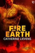 Fire and Earth ebook by Catherine Lievens