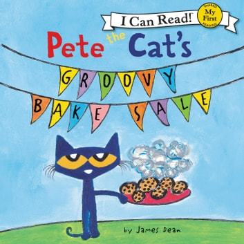 Pete the Cat's Groovy Bake Sale audiobook by James Dean,Kimberly Dean