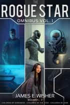 Rogue Star Omnibus Vol. 1 ebook by James E. Wisher
