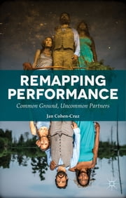 Remapping Performance - Common Ground, Uncommon Partners ebook by Jan Cohen-Cruz