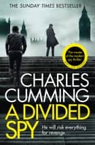 A Divided Spy (Thomas Kell Spy Thriller, Book 3) ebook by Charles Cumming