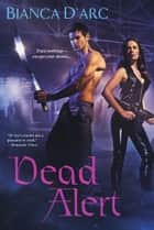 Dead Alert ebook by Bianca D' Arc