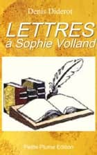 Lettres à Sophie Volland ebook by Denis Diderot