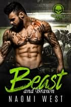 Beast and Brawn - Hounds of Hades MC, #2 ebook by Naomi West