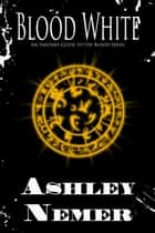 Blood White (Blood Series) ebook by Ashley Nemer