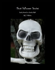 Short Halloween Stories ebook by J. V.