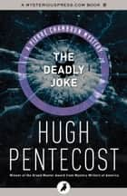 The Deadly Joke ebook by Hugh Pentecost