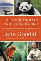 Hope for Animals and Their World - How Endangered Species Are Being Rescued from the Brink ebook by Jane Goodall, Thane Maynard, Gail Hudson