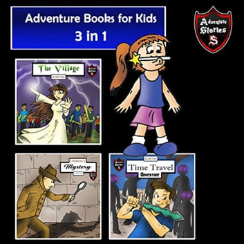 Adventure Books for Kids - 3 Stories for Kids in 1 (Children's Adventure Stories) audiobook by Jeff Child