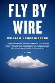 Fly by Wire - The Geese, the Glide, the Miracle on the Hudson ebook by William Langewiesche