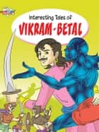 Interesting Tales of Vikram Betal ebook by Pratibha Kasturia