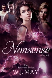 Nonsense - The Senseless Series, #3 ebook by W.J. May