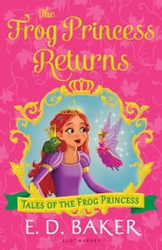 The Frog Princess Returns ebook by E.D. Baker