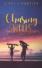 Chasing Swells ebook by Nikki Chartier