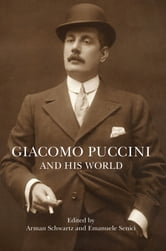 Giacomo Puccini and His World ebook by