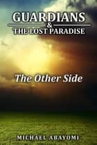 The Other Side (Guardians, #6) ebook by Michael Abayomi
