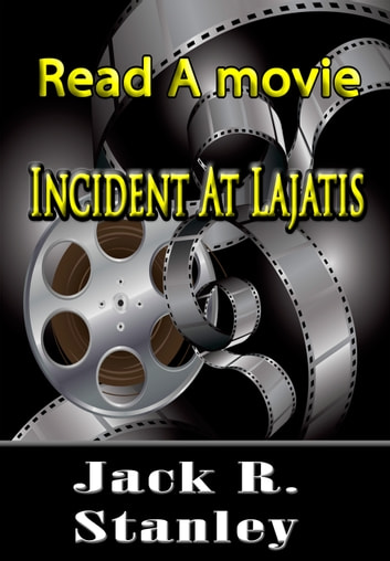 Incident at Lajatis ebook by Jack R. Stanley,Jerry Nalls