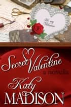 Secret Valentine - a novella ebook by Katy Madison