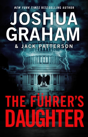 THE FÜHRER'S DAUGHTER (Episode 1 of 5) ebook by Joshua Graham,Jack Patterson