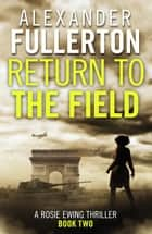 Return to the Field ebook by Alexander Fullerton