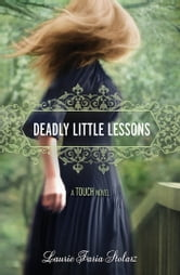 Deadly Little Lessons ebook by Laurie Faria Stolarz