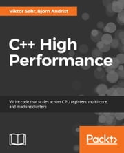C++ High Performance ebook by Viktor Sehr, Bjorn Andrist