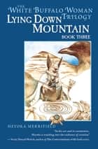 Lying Down Mountain ebook by Heyoka Merrifield