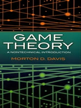 Game Theory - A Nontechnical Introduction ebook by Morton D. Davis