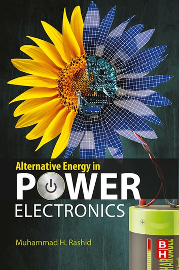 Alternative Energy in Power Electronics ebook by
