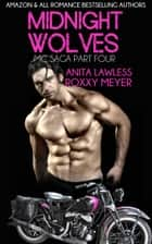 Midnight Wolves Part 4, Book 1 ebook by Anita Lawless, Roxxy Meyer