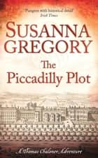 The Piccadilly Plot ebook by Susanna Gregory