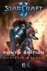 Ponto crítico - Starcraft ebook by Christie Golden