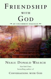 Friendship with God - An Uncommon Dialogue ebook by Neale Donald Walsch