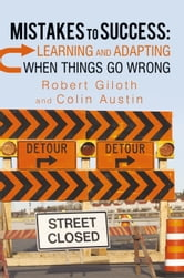 Mistakes to Success: Learning and Adapting When Things Go Wrong ebook by Robert Giloth and Colin Austin