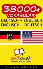 38000+ Vokabular Deutsch - Englisch ebook by Gilad Soffer
